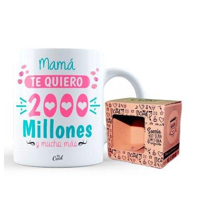 Taza cerámica frases - Mamá te quiero 2000 millones y muchos más